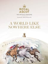 ROYAL ASCOT MAGAZINE ISSUE JUN 2017
